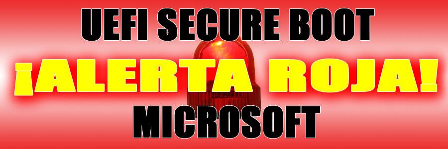 Uefi Secure Boot y Microsoft ¡Alerta Roja!
